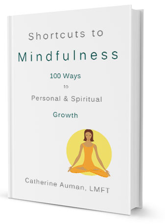 Buy Shortcuts to Mindfulness by Catherine Auman LMFT on Amazon.com