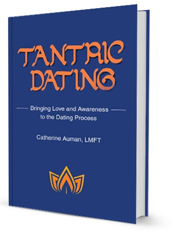 Buy Tantric Dating by Catherine Auman LMFT on Amazon.com